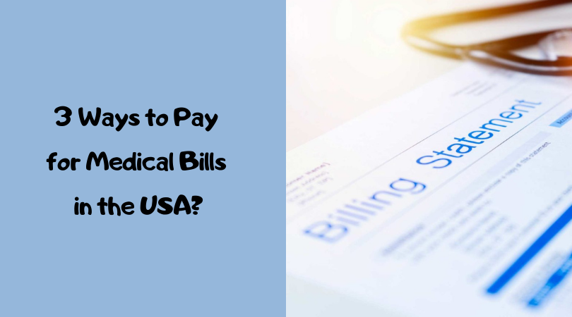 3 Ways to Pay for Medical Bills in the USA